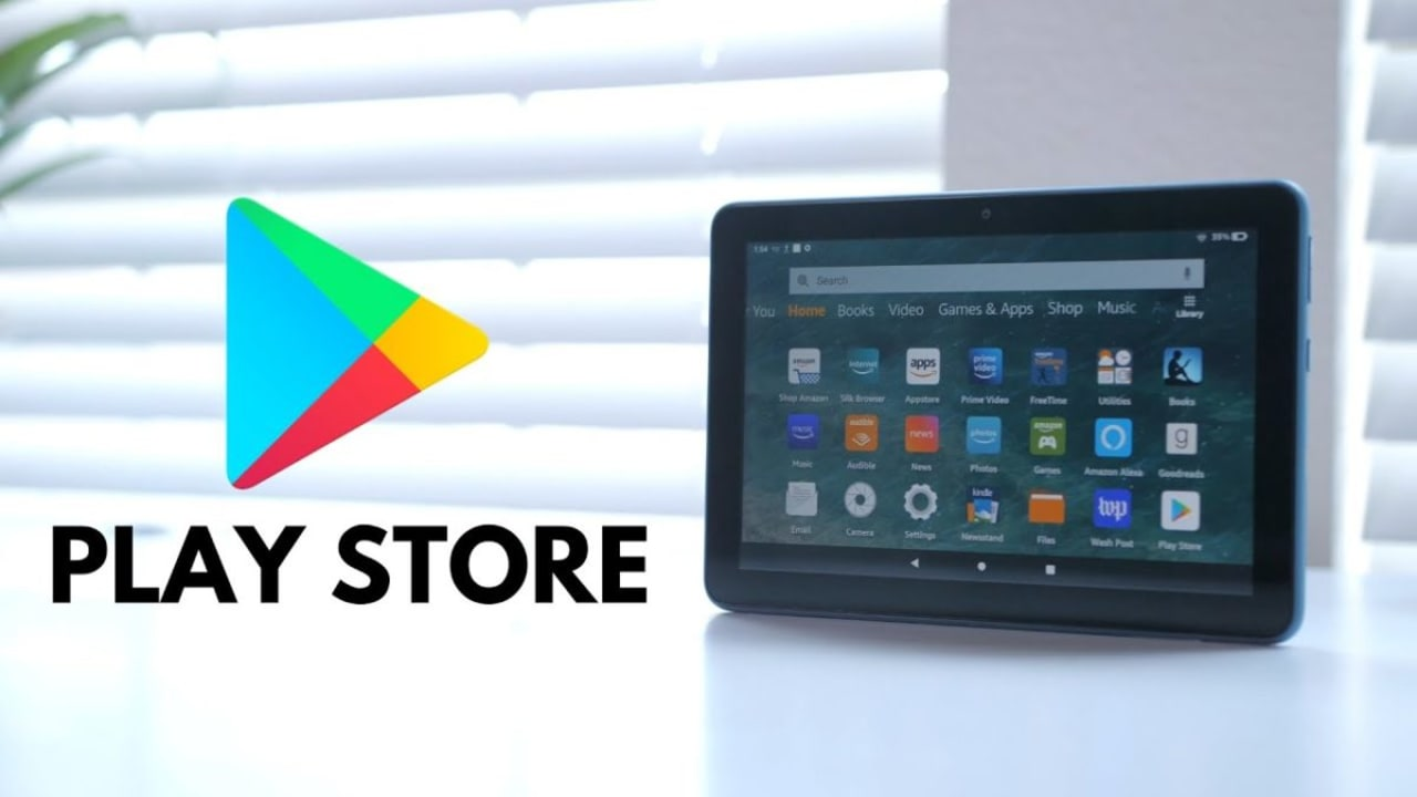 How to Add Google Play Store to Fire Tablet In 3 Steps
