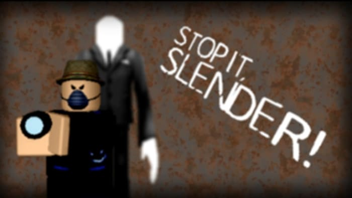 Stop it, Slender