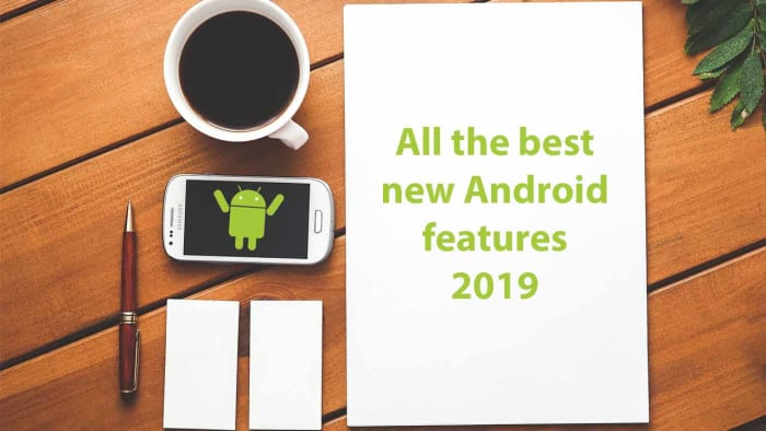 The best new Android features from 2019