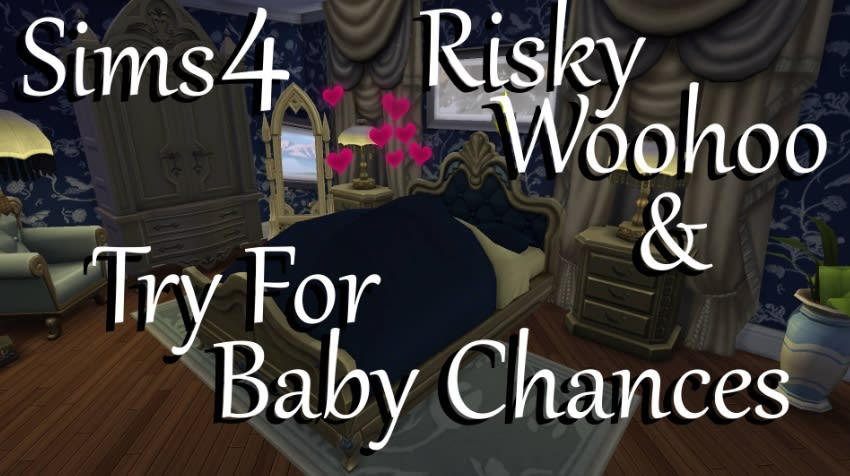 Mod Risky Woohoo & Try For Baby Chances para Los Sims 4
